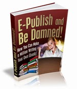 E-Publish and be Damned!