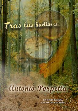 TRAS LAS HUELLAS DE...<br> Antonio Porpetta