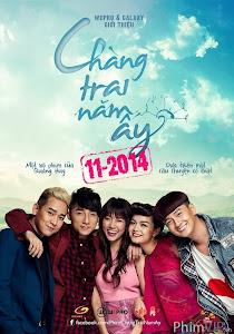 Chàng Trai Năm Ấy (2014) Full ... -  Phim Việt Nam ...