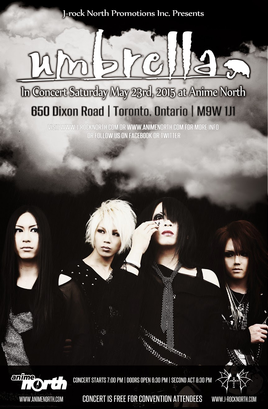 J-rock North Promotions Inc. Presents: Umbrella At Anime North 2015!