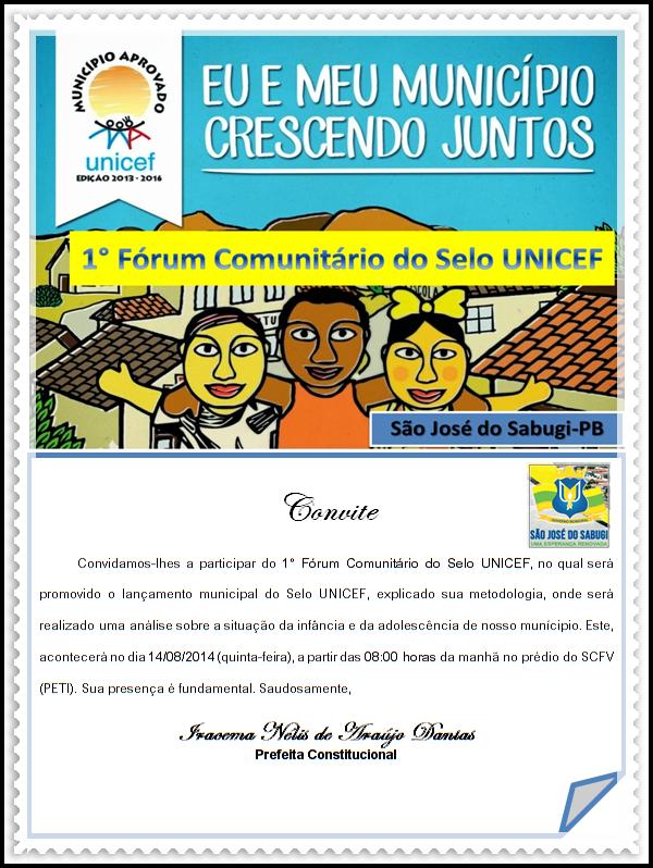 1º Fórum Comunitário do Selo UNICEF – SÃO JOSÉ DO SABUGÍ Edição 2013-2016.