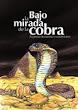 Bajo la mirada de la cobra
