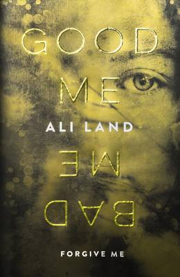 4 Review Coming:: Good Me, Bad Me by Ali Land