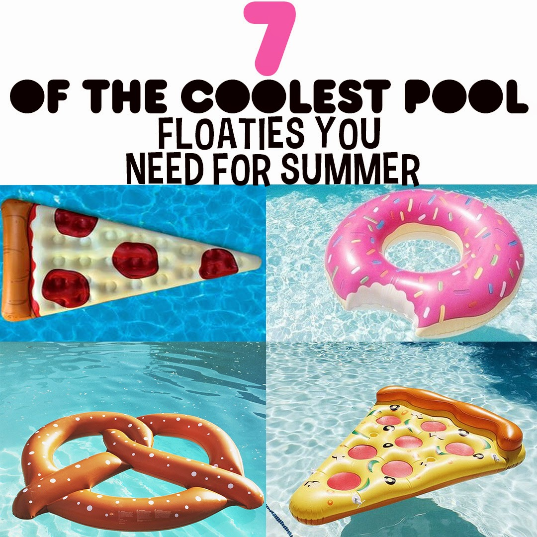 7 of the coolest pool floatables you need for Pool and food
