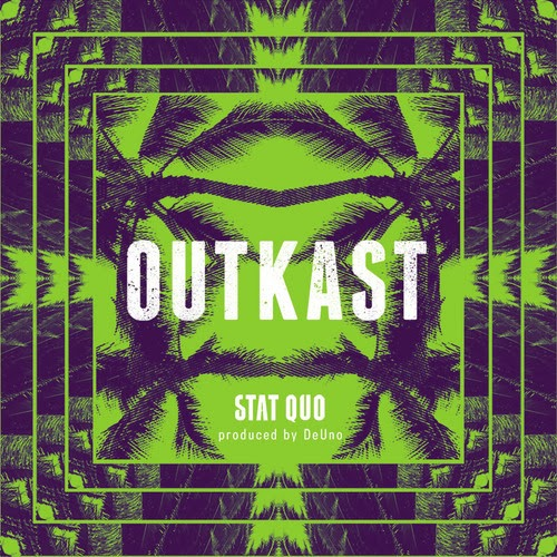 Stat Quo - OutKast