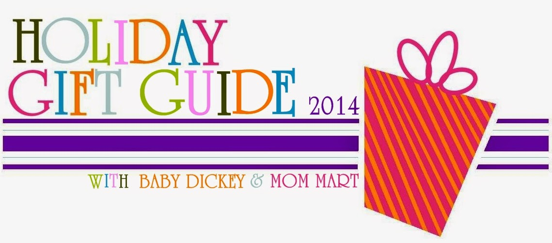 2014 Ultimate Holiday Gift Guide with Baby Dickey and Mom Mart