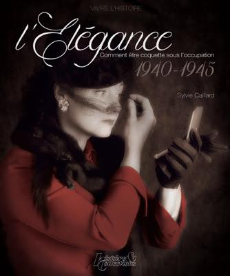 http://www.24presse.com/livre____l_elegance__comment_etre_coquette_sous_l_occupation__1940_1945__aux_editions_histoire_et_collections-9917978.html