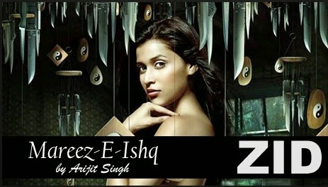 Mareez-E-Ishq (Zid) HD Mp4 Video Song Download