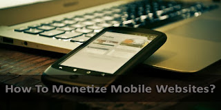 How To Monetize Mobile Sites For Revenue?