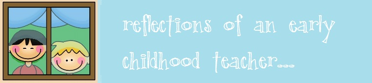 reflections of an early childhood teacher