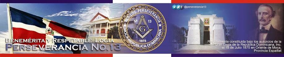 .:Benemérita y Respetable Logia Perseverancia No. 13 :.