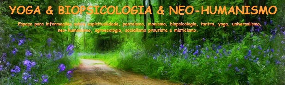 YOGA - BIOPSICOLOGIA - NEO-HUMANISMO