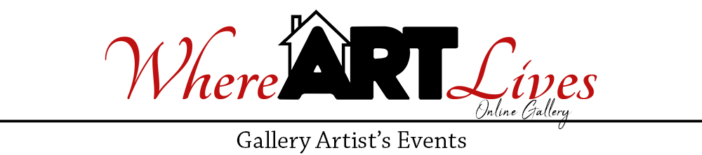 Where ART Lives Gallery Artist's Events