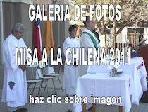 GALERIA DE FOTOS MISA A LA CHILENA 2011