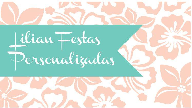 Lilian Festas Personalizadas