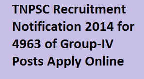 TNPSC Group-IV Recruitment Notification 2014-Apply for 4963 Jr. Assistant, Bill Collector, Typist & Draftman Posts at www.tnpsc.gov.in www.tnpscexams.net Online jobzres.blogspot.com