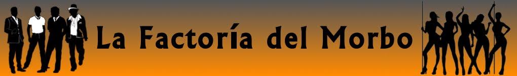 La Factoría del Morbo -reedited-