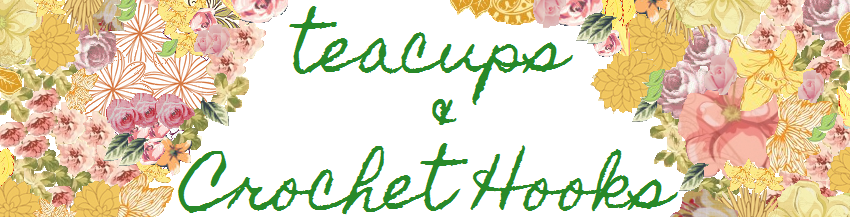 Teacups and Crochet Hooks