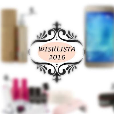 Marzenia na 2016 rok, czyli Wishlista 2016