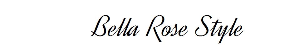 Bella Rose Style