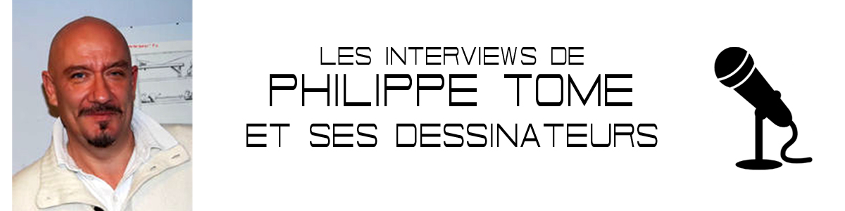 INTERVIEWS PHILIPPE TOME