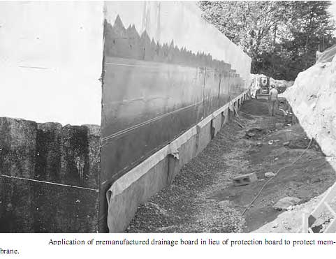 Application of premanufactured drainage board in lieu of protection board to protect mem- brane.