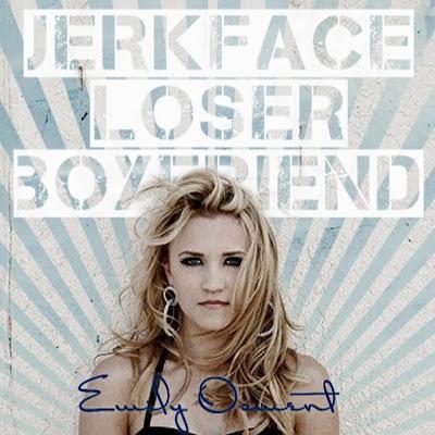 Emily Osment - Jerkface Loser Boyfriend Lyrics
