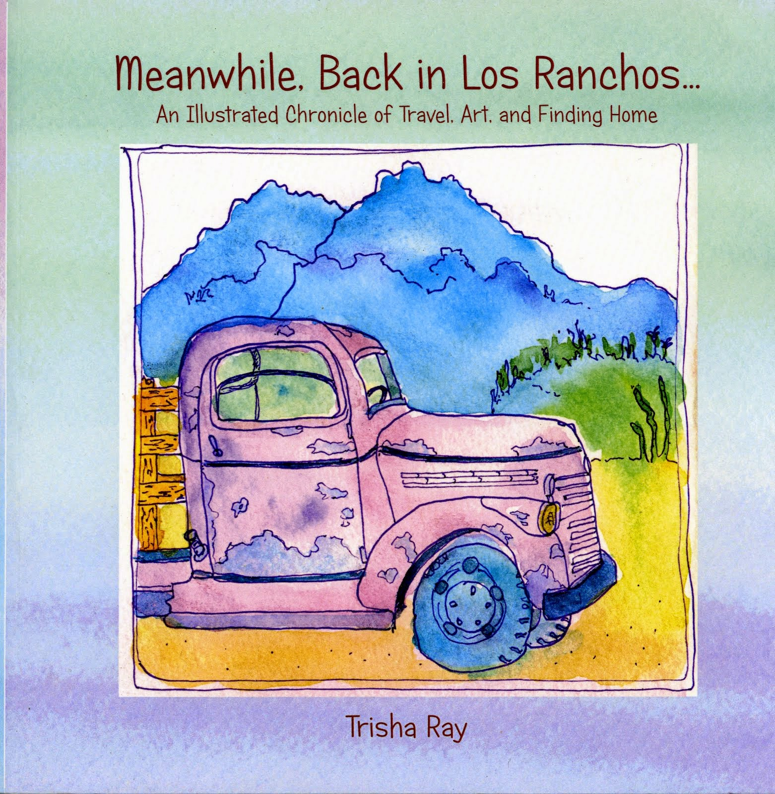 Meanwhile, Back in Los Ranchos - Travel Adventures and Watercolor Art