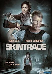 Xem Phim Mạng Đổi Mạng - Skin Trade