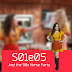 S01E05 - And the '90s Horse Party (E a Festa de Cavalo dos Anos 90)