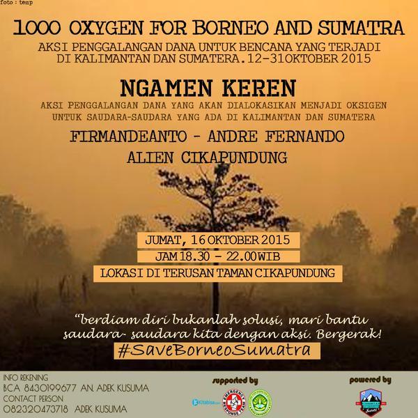 1000 Oksigen Untuk Borneo & Sumatera, 12 - 31 Oktober 2015