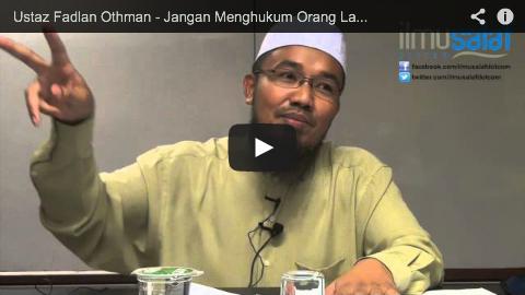 Ustaz Fadlan Othman – Jangan Menghukum Orang Lain Masuk Neraka