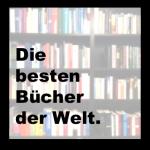 Die besten Bücher der Welt
