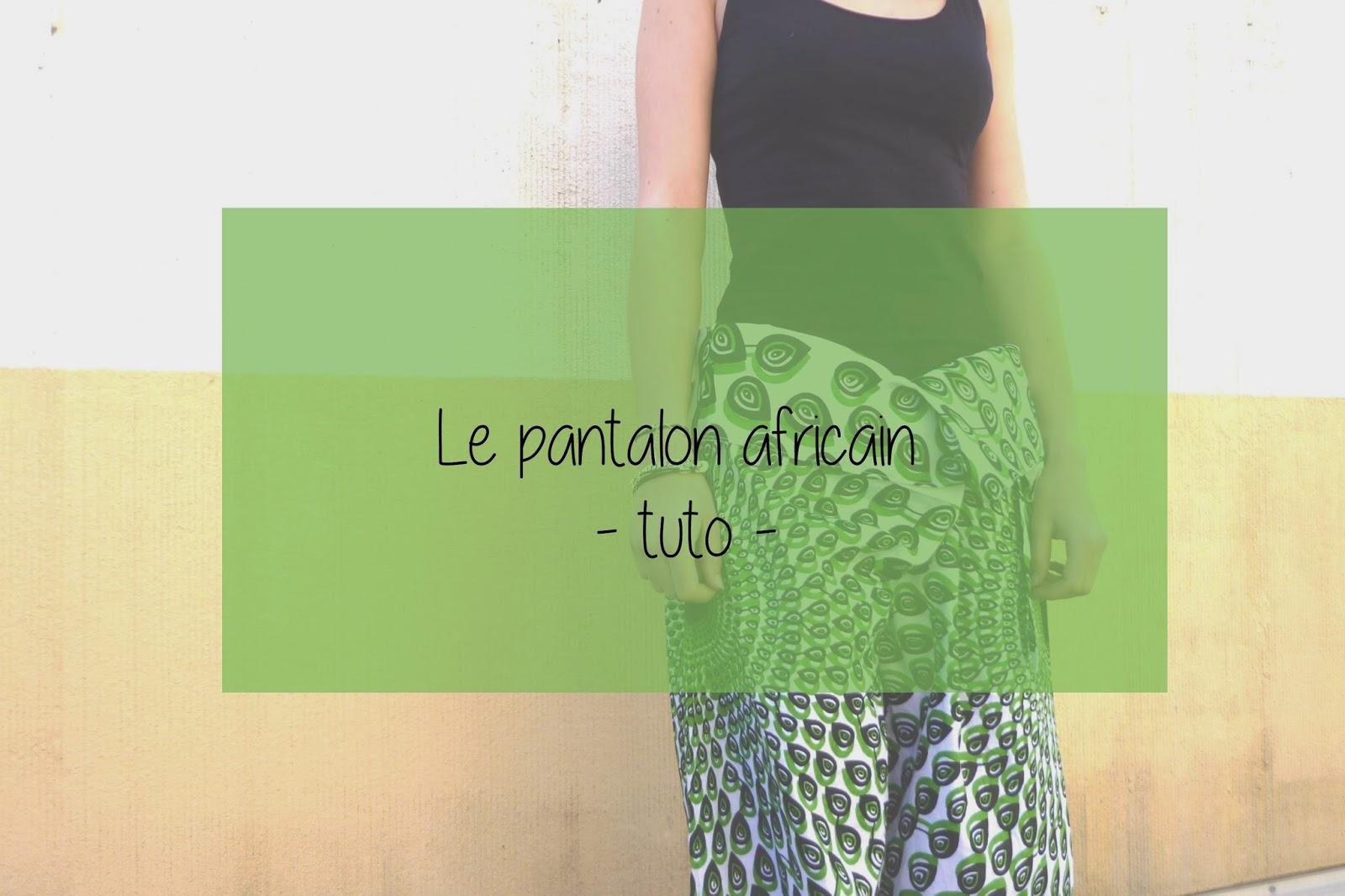 S Le Pantalon Par Tuto 6 Africain Bleu Viviane 0Sq5UTxw