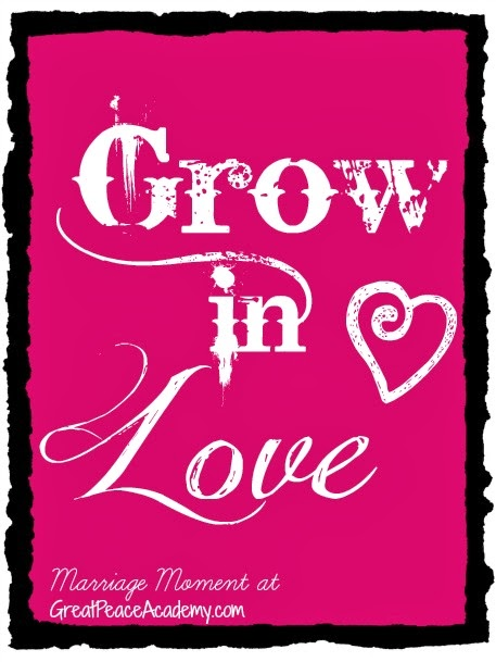 Grow in love, via Marriage Moments at Great Peace Academy