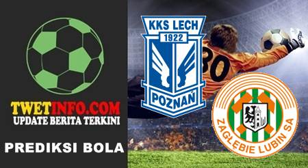 Prediksi Lech Poznan vs Zaglebie Lubin, Poland Cup
