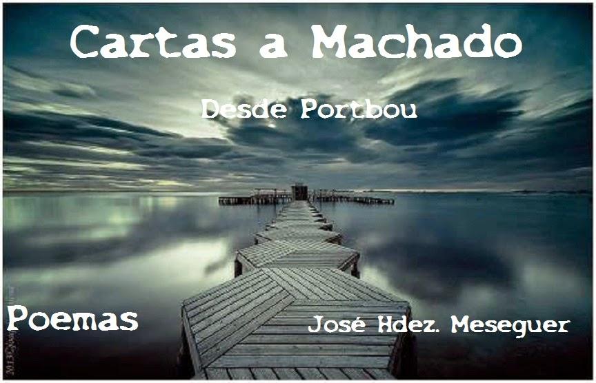 Cartas A Machado —desde Porbou—. Poemas.
