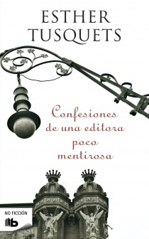 ESTHER TUSQUETS: Confesiones de una editora poco mentirosa