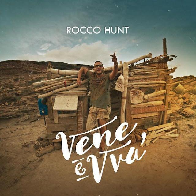 Rocco Hunt - Vene e vvà