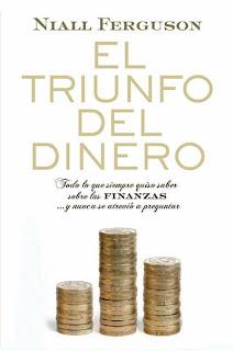 El Triunfo del Dinero - Niall Feguson