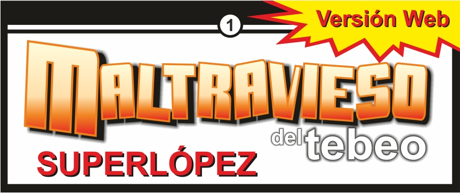 Maltravieso del Tebeo - Superlopez