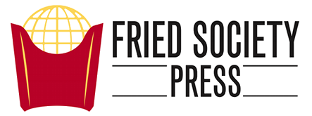 Fried Society Press