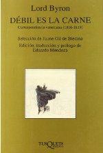 """""""Débil es la carne: correspondencia veneciana (1816-1819)"""" Lord  Byron"""