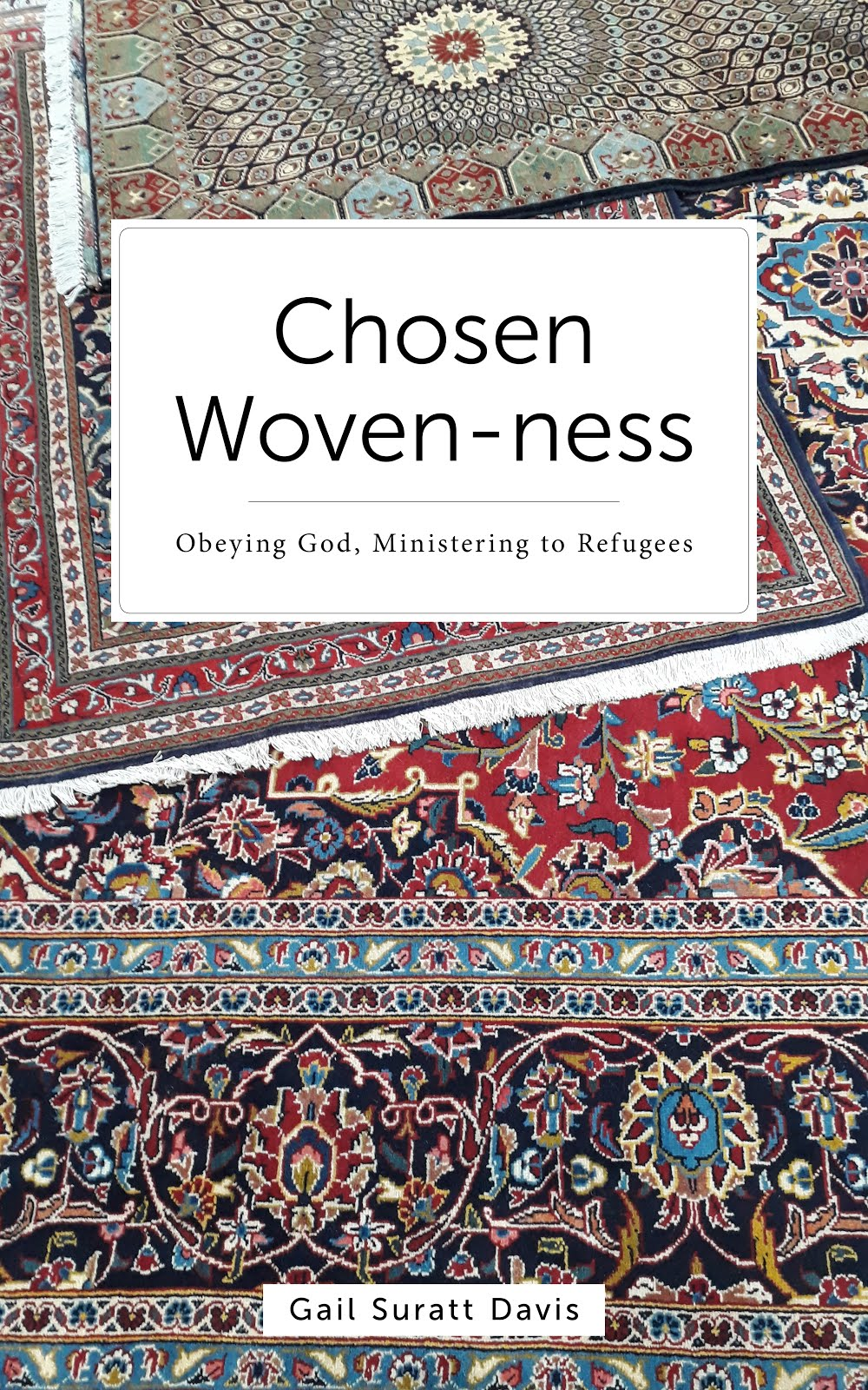 Chosen Woven-ness: Obeying God, Ministering to Refugees