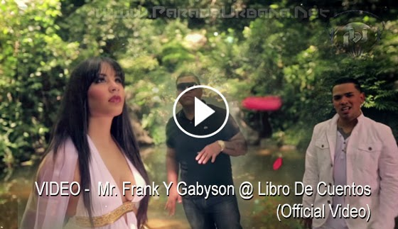 VIDEO - Mr. Frank Y Gabyson @ Libro De Cuentos (Official Video)