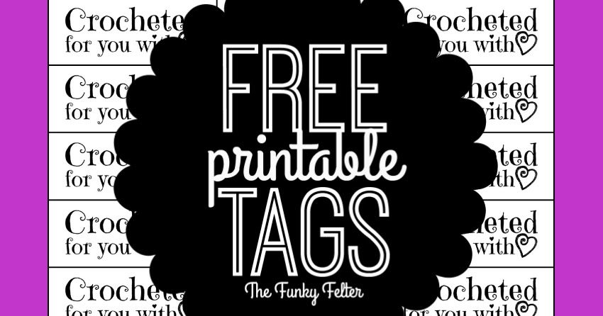 The Funky Felter Free Printable Craft Tags For Crocheters