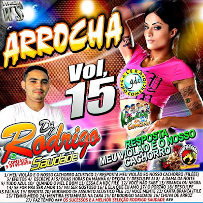 CD ARROCHA VOL.15 RODRIGO SAUADADES ( EXCLUSIVO ) 21/09/2015