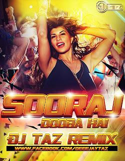 SOORAJ DOOBA HAI - DJ TAZ REMIX