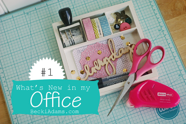 What's New in My Office by Becki Adams #scrapbooking #papercrafting #scrapbookingvideo