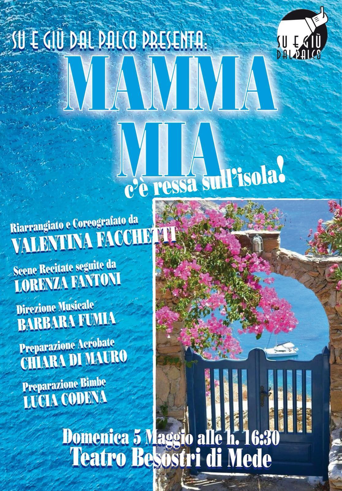 """""""MAMMA MIA C'E' RESSA SULL'ISOLA!"""" regia di Valentina Facchetti"""